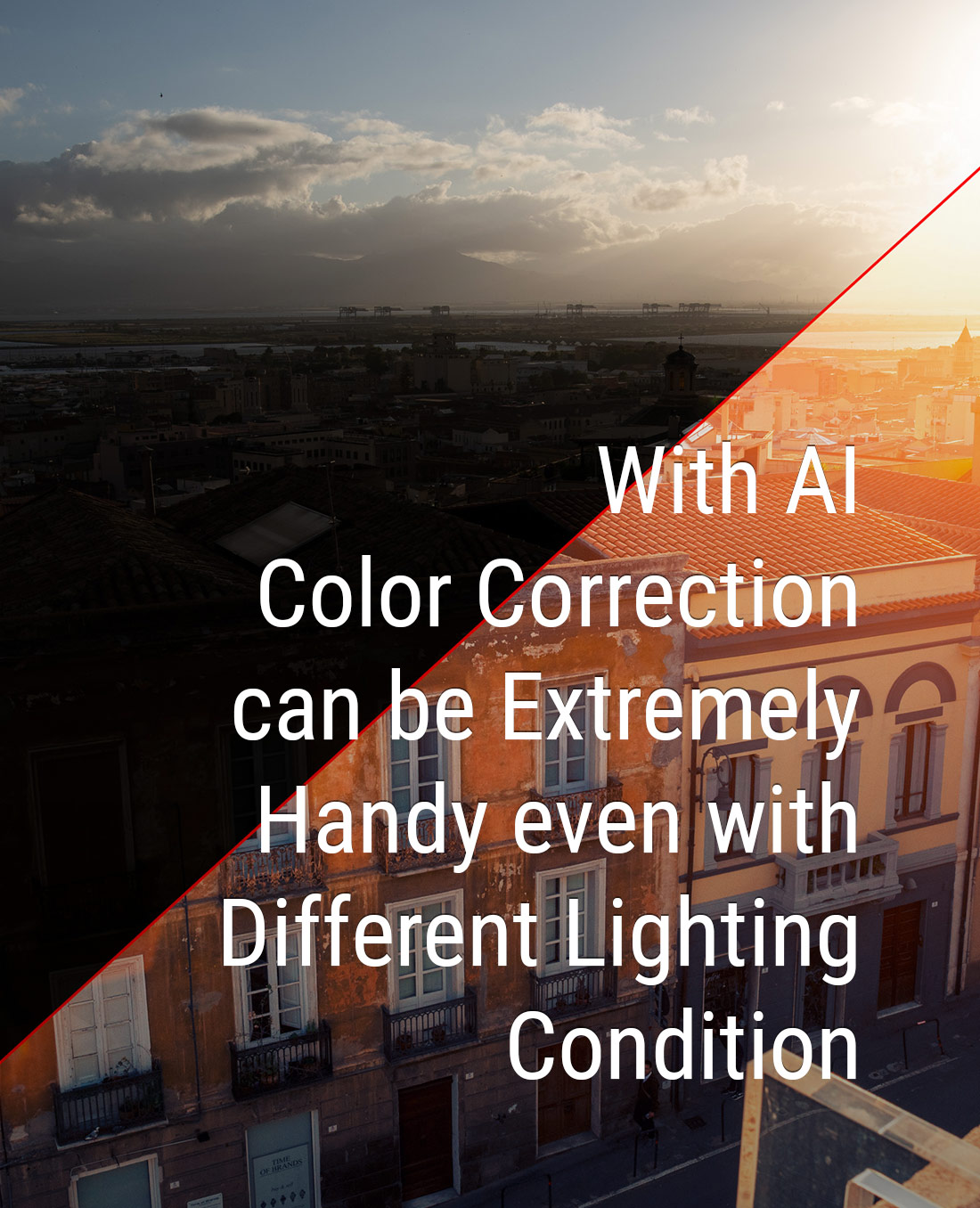 With AI Color Correction can be Extremely Handy even with Different Lighting Conditions